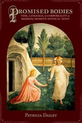 Columbia University Press: Promised Bodies, Patricia Dailey