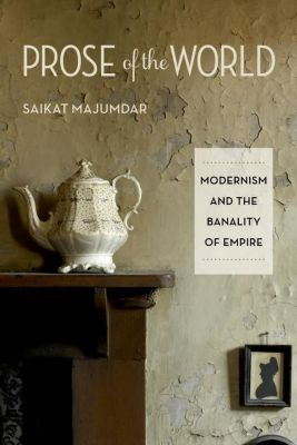 Columbia University Press: Prose of the World, Saikat Majumdar