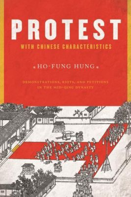 Columbia University Press: Protest with Chinese Characteristics, Ho-fung Hung