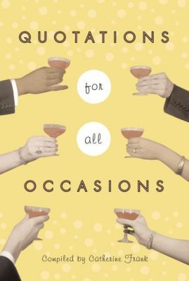 Columbia University Press: Quotations for All Occasions, Catherine Frank