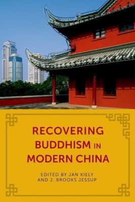 Columbia University Press: Recovering Buddhism in Modern China