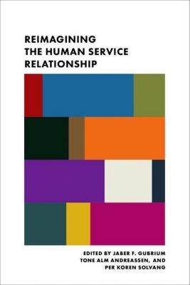 Columbia University Press: Reimagining the Human Service Relationship