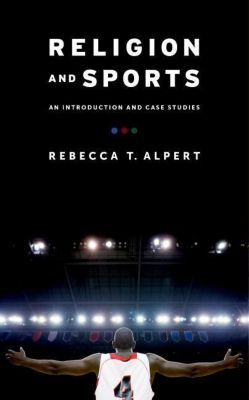 Columbia University Press: Religion and Sports, Rebecca T. Alpert