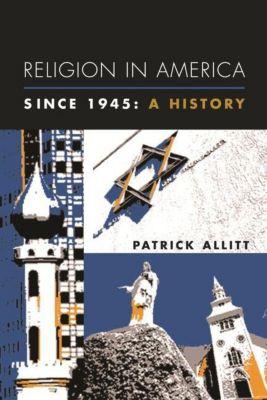 Columbia University Press: Religion in America Since 1945, Patrick Allitt