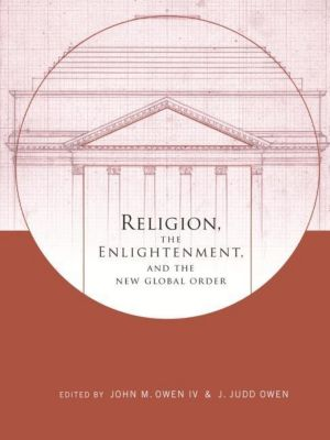 Columbia University Press: Religion, the Enlightenment, and the New Global order