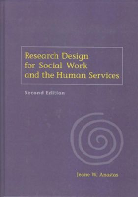 Columbia University Press: Research Design for Social Work and the Human Services, Jeane W. Anastas