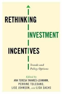 Columbia University Press: Rethinking Investment Incentives