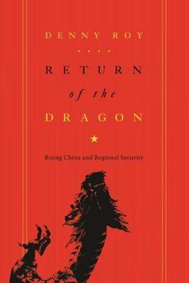Columbia University Press: Return of the Dragon, Denny Roy