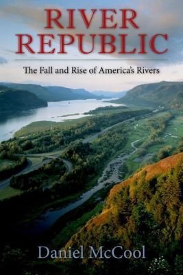 Columbia University Press: River Republic, Daniel McCool
