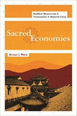 Columbia University Press: Sacred Economies, Michael J. Walsh