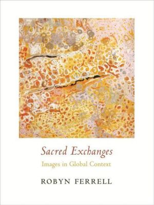 Columbia University Press: Sacred Exchanges, Robyn Ferrell
