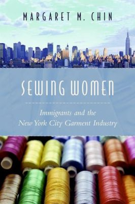 Columbia University Press: Sewing Women, Margaret M. Chin