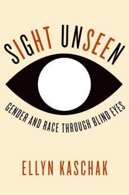 Columbia University Press: Sight Unseen, Ellyn Kaschak