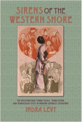 Columbia University Press: Sirens of the Western Shore, Indra Levy