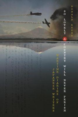 Columbia University Press: So Lovely a Country Will Never Perish, Donald Keene
