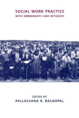 Columbia University Press: Social Work Practice with Immigrants and Refugees