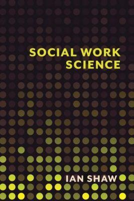 Columbia University Press: Social Work Science, Ian Shaw