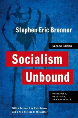 Columbia University Press: Socialism Unbound, Stephen Eric Bronner