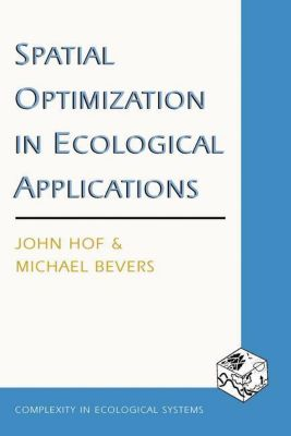 Columbia University Press: Spatial Optimization in Ecological Applications, Michael Bevers, John Hof