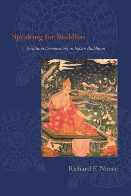 Columbia University Press: Speaking for Buddhas, Richard F. Nance