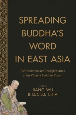 Columbia University Press: Spreading Buddha's Word in East Asia