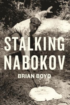 Columbia University Press: Stalking Nabokov, Brian Boyd