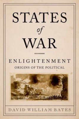 Columbia University Press: States of War, David William Bates