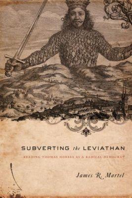 Columbia University Press: Subverting the Leviathan, James Martel