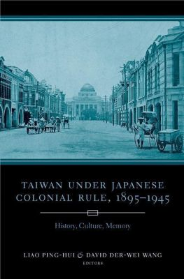 Columbia University Press: Taiwan Under Japanese Colonial Rule, 1895-1945