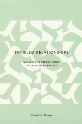 Columbia University Press: Tangled Relationships, Frederic G. Reamer