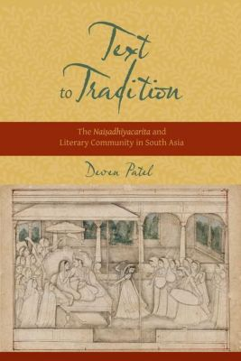 Columbia University Press: Text to Tradition, deven M. Patel