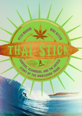 Columbia University Press: Thai Stick, Peter Maguire, Mike Ritter