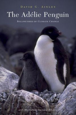 Columbia University Press: The Adélie Penguin, David Ainley, Lucia deLeiris
