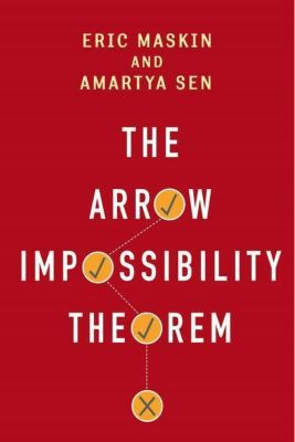 Columbia University Press: The Arrow Impossibility Theorem, Amartya Sen, Eric Maskin