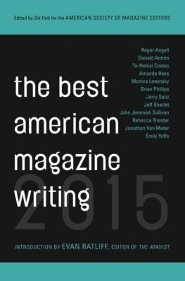 Columbia University Press: The Best American Magazine Writing 2015, The American Society of Magazine Editors