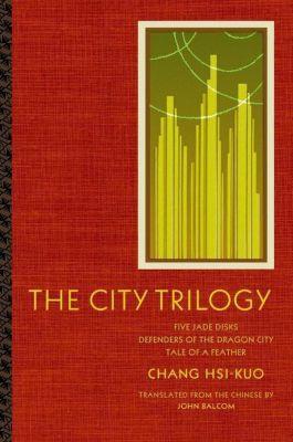 Columbia University Press: The City Trilogy, Chang Hsi-kuo