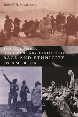 Columbia University Press: The Columbia Documentary History of Race and Ethnicity in America