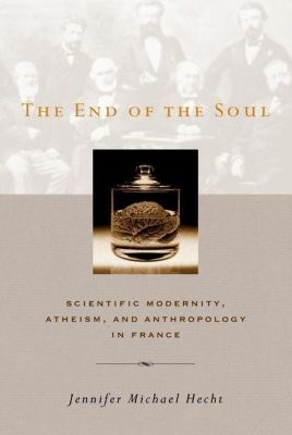 Columbia University Press: The End of the Soul, Jennifer Hecht