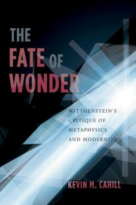 Columbia University Press: The Fate of Wonder, Kevin Cahill