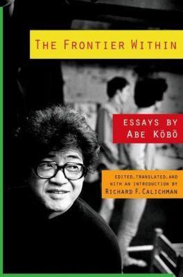 Columbia University Press: The Frontier Within, Abe Kobo