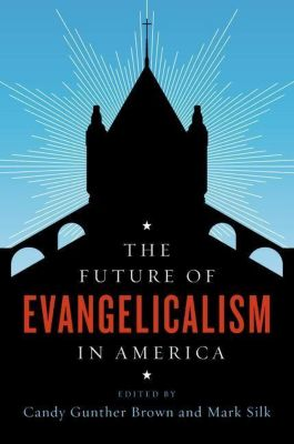 Columbia University Press: The Future of Evangelicalism in America