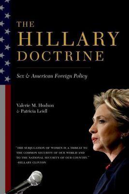 Columbia University Press: The Hillary Doctrine, Valerie M. Hudson, Patricia Leidl