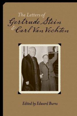 Columbia University Press: The Letters of Gertrude Stein and Carl Van Vechten, 1913-1946