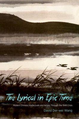 Columbia University Press: The Lyrical in Epic Time, David der-Wei Wang