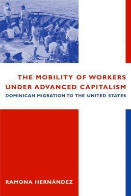 Columbia University Press: The Mobility of Workers Under Advanced Capitalism, Ramona Hernandez