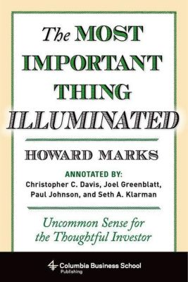 Columbia University Press: The Most Important Thing Illuminated, Howard Marks