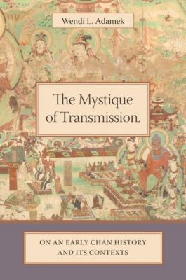 Columbia University Press: The Mystique of Transmission, Wendi Adamek