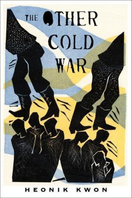 Columbia University Press: The Other Cold War, Heonik Kwon