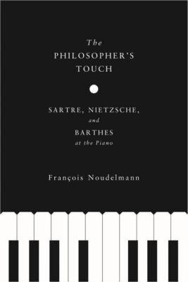 Columbia University Press: The Philosopher's Touch, Francois Noudelmann