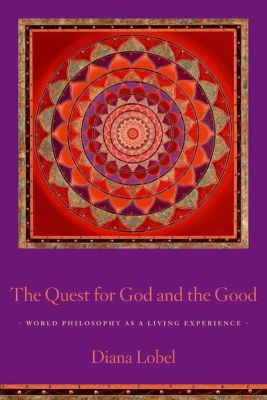 Columbia University Press: The Quest for God and the Good, Diana Lobel